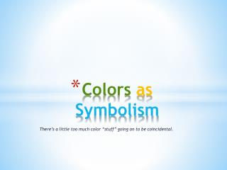 Colors  as  Symbolism