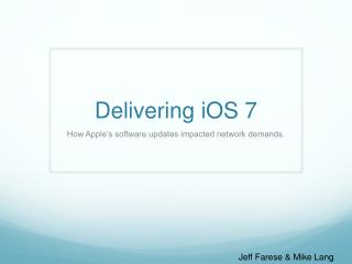 Delivering  iOS  7