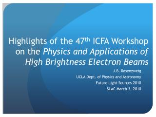 J.B. Rosenzweig UCLA Dept. of Physics and Astronomy Future Light Sources 2010 SLAC March 3, 2010