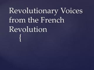 Revolutionary Voices from the French Revolution