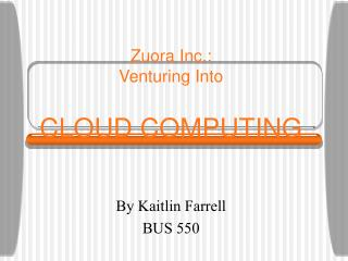 Zuora Inc.: Venturing Into CLOUD COMPUTING