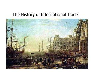 The History of International Trade