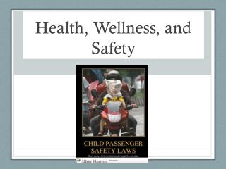Health, Wellness, and Safety