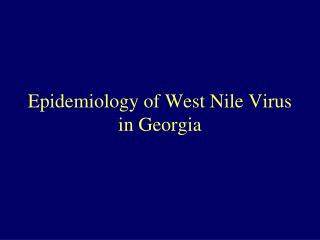 Epidemiology of West Nile Virus in Georgia