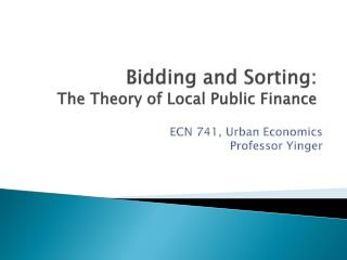 Bidding and Sorting:   The Theory of Local Public Finance