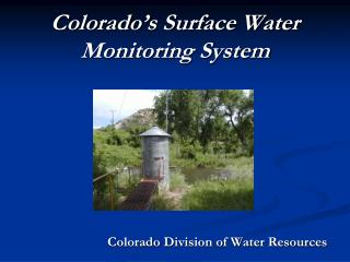 Colorado s Surface Water Monitoring System