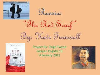 "Russia: ""The Red Scarf""  By: Kate Furnivall"