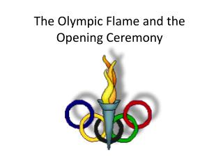 The Olympic Flame and the Opening Ceremony