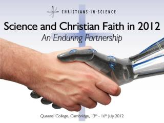 Science and Christian Faith in 2012: An Enduring Partnership