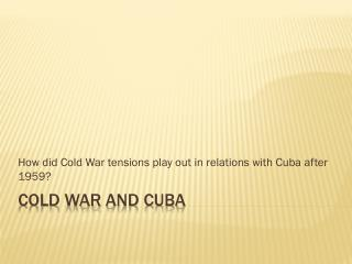 Cold  WaR  and Cuba