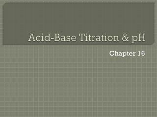 Acid-Base Titration & pH
