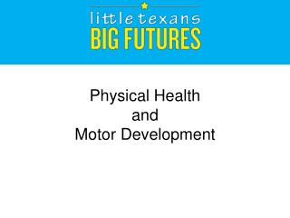 Physical Health  and  Motor Development