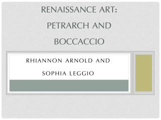 Renaissance Art: Petrarch and  Boccaccio