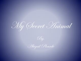 My  Secret Animal