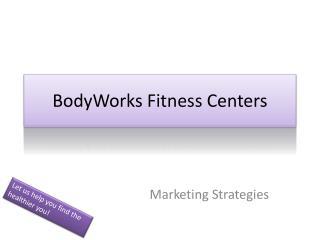 BodyWorks Fitness Centers
