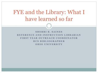 FYE and the Library: What I have learned so far