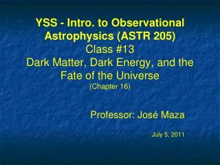 Professor : Jos é Maza July 5, 2011
