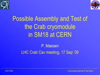 Possible Assembly and Test of the Crab  cryomodule in  SM18 at CERN