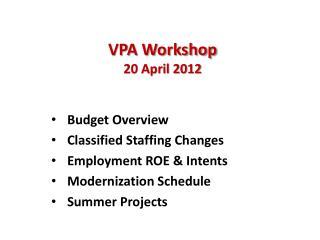 VPA Workshop 20 April 2012