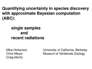 Quantifying uncertainty in species discovery with approximate Bayesian computation ABC: single samples and recent radiat