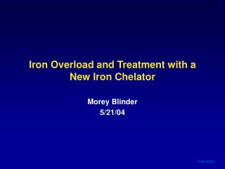 Iron Overload and Treatment with a New Iron Chelator