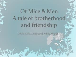 Of Mice & Men  A tale of brotherhood and friendship