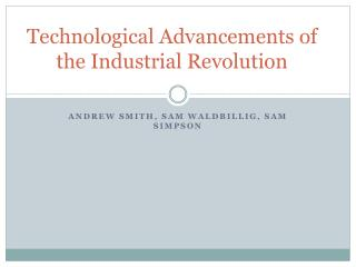 Technological Advancements of the Industrial Revolution
