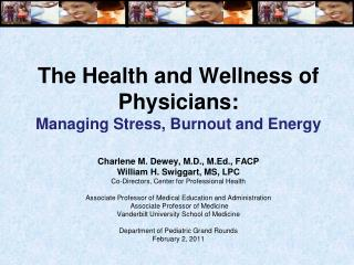 The Health and Wellness of Physicians:  Managing Stress, Burnout and Energy