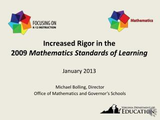 Increased Rigor in the  2009  Mathematics Standards of Learning January 2013