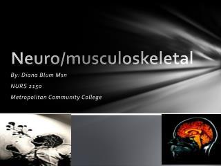 Neuro /musculoskeletal