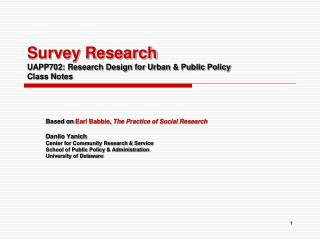 Survey Research UAPP702: Research Design for Urban & Public Policy Class Notes