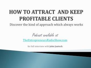How to attract and keep profitable clients
