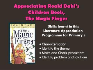 Appreciating Roald Dahl's  Children Book, The Magic Finger