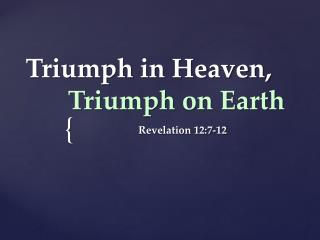 Triumph in Heaven,  Triumph on Earth