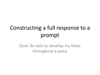 Constructing a full response to a prompt
