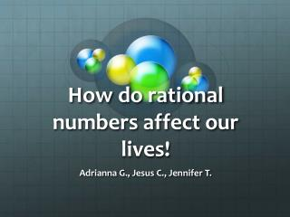 How do rational numbers affect our lives!