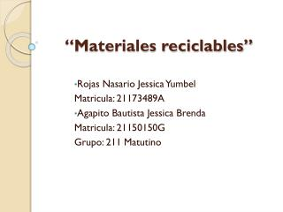 """Materiales reciclables"""