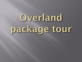 Overland package tour