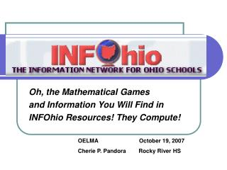 Oh, the Mathematical Games  and Information You Will Find in  INFOhio Resources! They Compute!