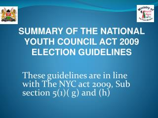 These guidelines are in line with The NYC act 2009, Sub section 5(1)( g) and (h)