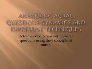Answering Aural Questions-Dynamics and Expressive techniques