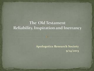 The  Old Testament Reliability, Inspiration and Inerrancy