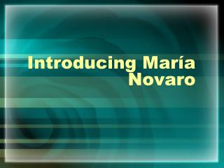 Introducing  María Novaro