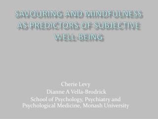 Savouring and Mindfulness as Predictors of Subjective Well-Being