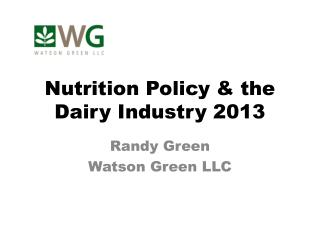 Nutrition Policy & the Dairy Industry 2013