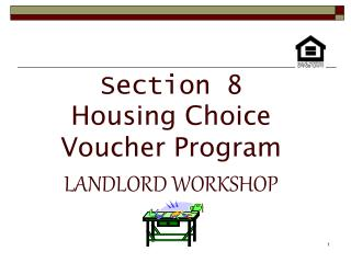 Section 8 Housing Choice Voucher Program  LANDLORD WORKSHOP