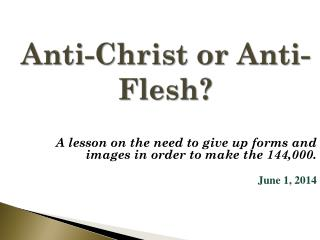 Anti-Christ or Anti-Flesh?