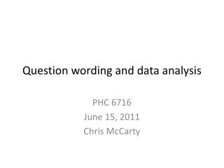 Question wording and data analysis