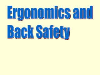Ergonomics and Back Safety