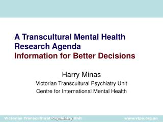 A Transcultural Mental Health Research Agenda Information for Better Decisions